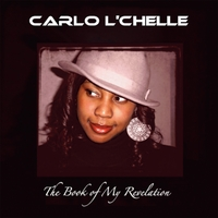 Carloe L'Chelle - The Book of My Revelation
